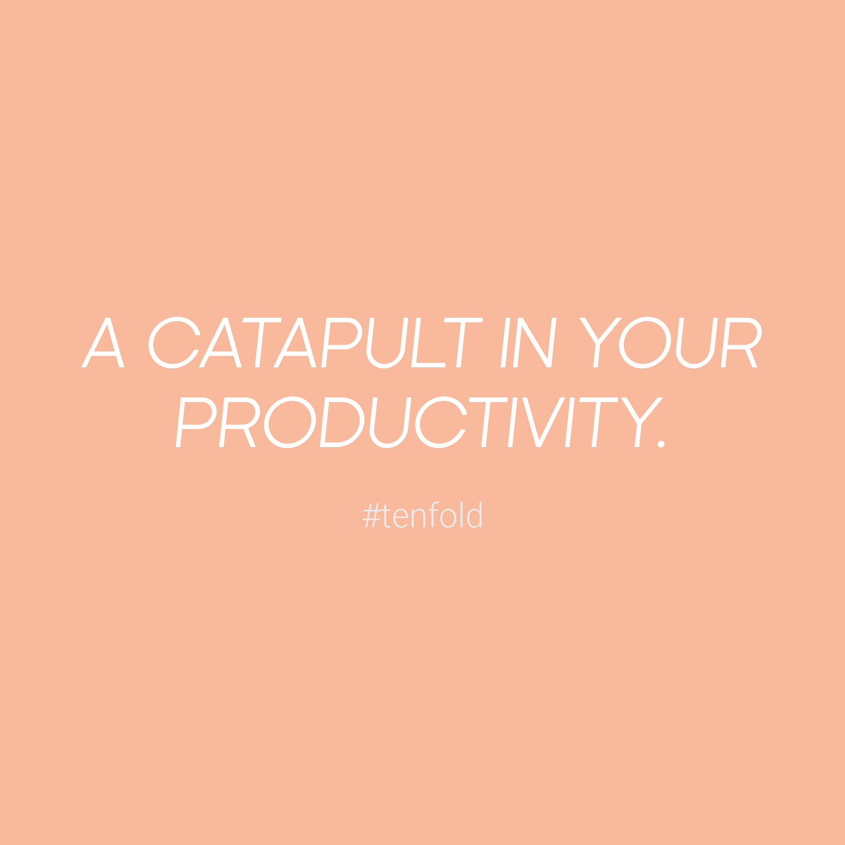 A Catapult In Your Productivity.