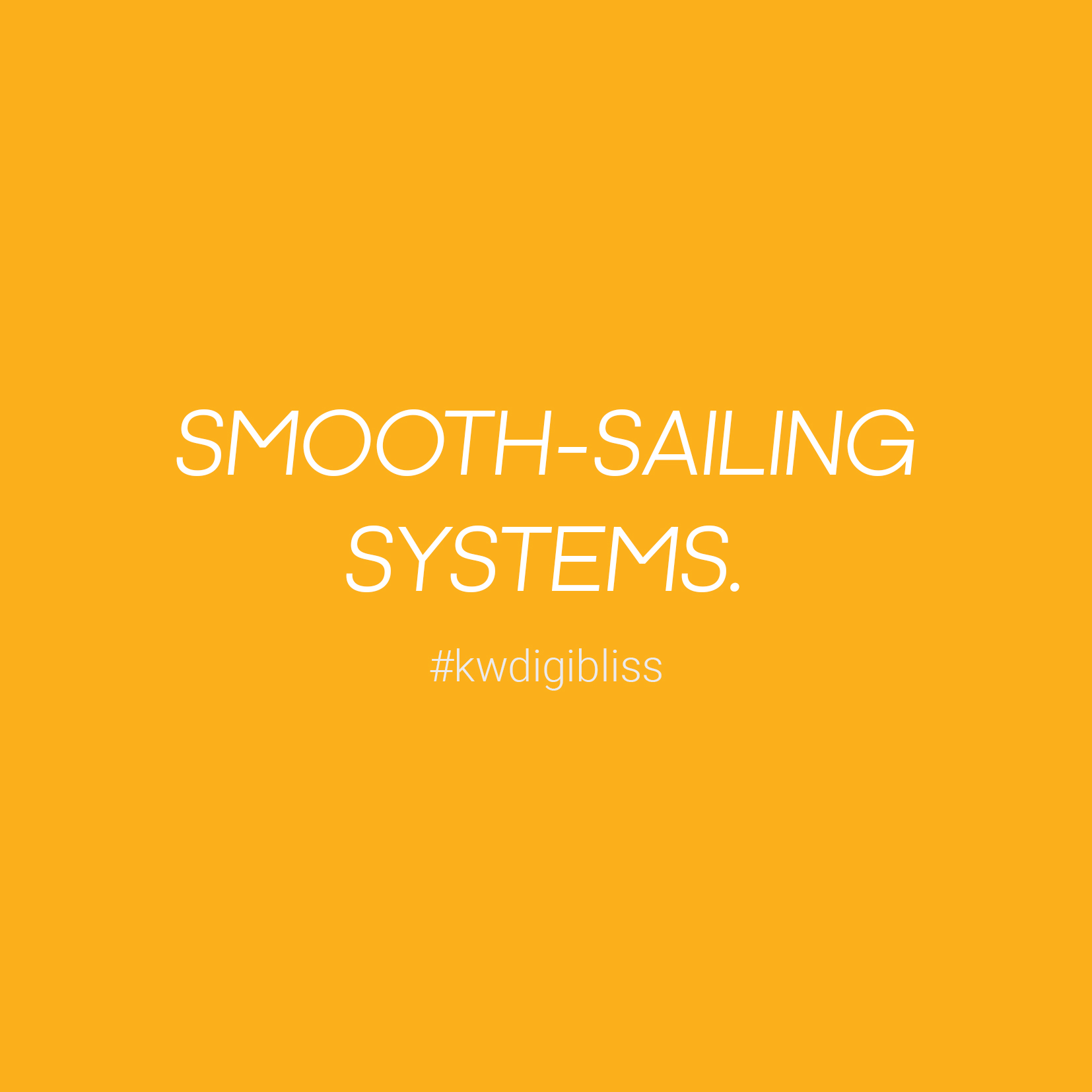 Smooth-Sailing Systems.